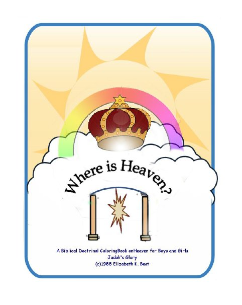 Where is Heaven? Coloring/Workbook for Christian Children